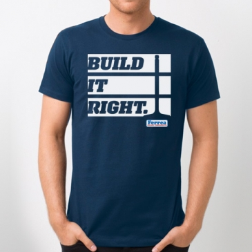 Ferrea Build It Right T-Shirt